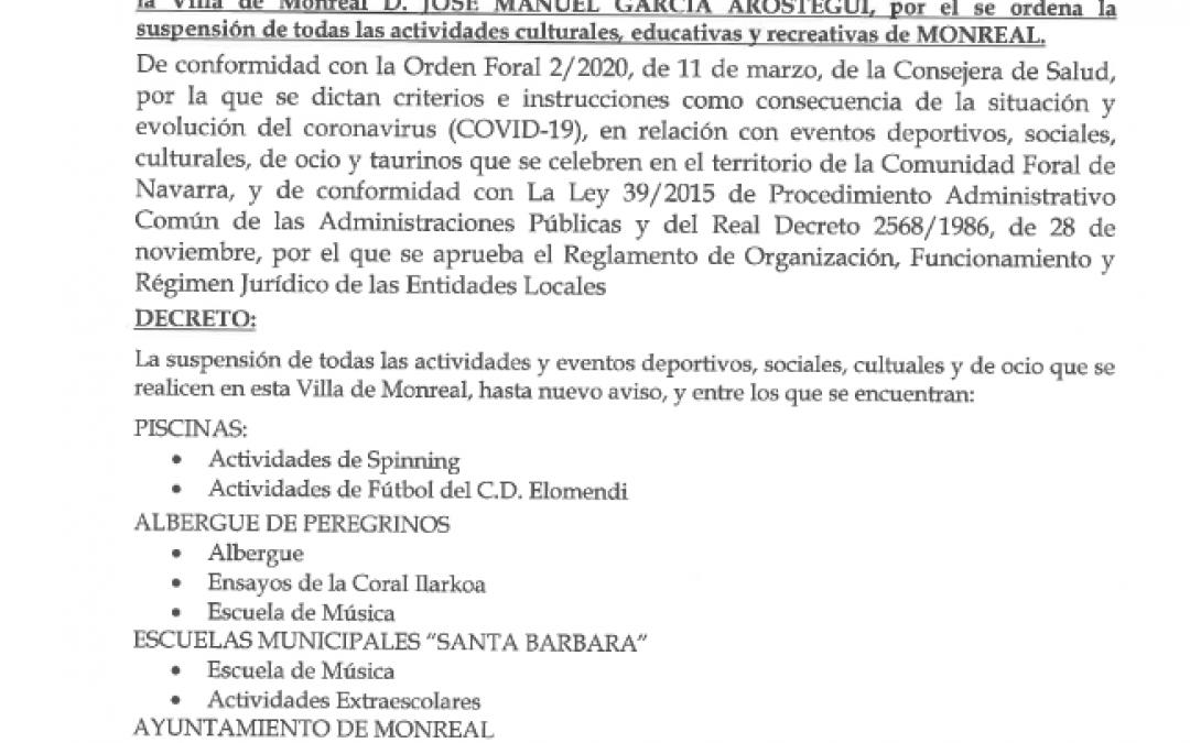 DECRETO N° 1/2020, de 13 de marzo de 2020, del Alcalde-Presidente del Ayuntamiento de la Villa de Monreal D. JOSÉ MANUEL GARCÍA ARÓSTEGUI, por el se ordena la suspensión de todas las actividades culturales, educativas y recreativas de MONREAL.